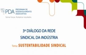 Sustentabilidade dos sindicatos é tema do 3º Diálogo da Rede Sindical da Indústria