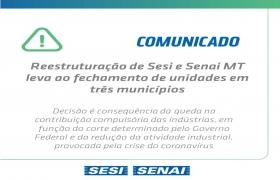 Reestrutura��o de Sesi e Senai MT leva ao fechamento de unidades em tr�s munic�pios